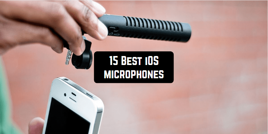 15 Best microphones for iOS (iPhone & iPad) | Microphone top gear