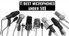 11 Best microphones under 50$