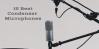 15 Best Condenser Microphones
