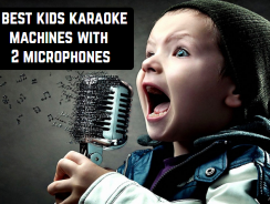 5 Best kids karaoke machines with 2 microphones
